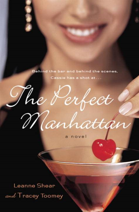 The Perfect Manhattan By: Leanne Shear,Tracey Toomey
