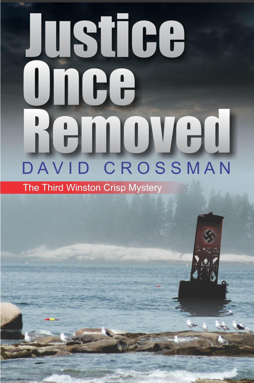 Justice Once Removed: the third Winston Crisp mystery By: David Crossman