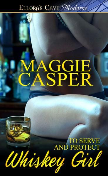 Whiskey Girl (To Serve and Protect, Book Two)