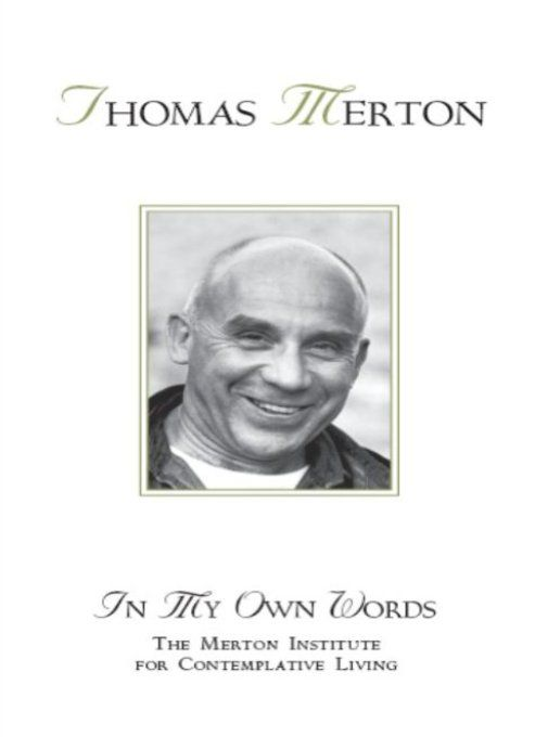 Thomas Merton By: The Merton Institute for Contemplative Living