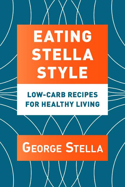 Eating Stella Style Low-Carb Recipes for Healthy Living