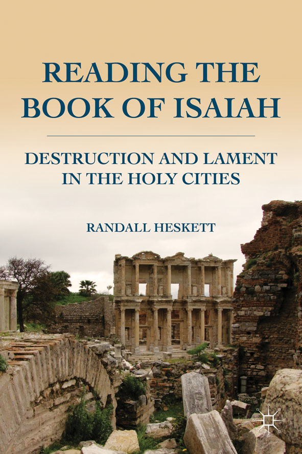 Reading the Book of Isaiah Destruction and Lament in the Holy Cities