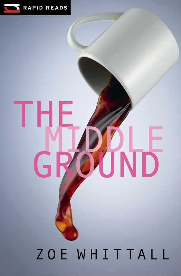 The Middle Ground By: Zoe Whittall