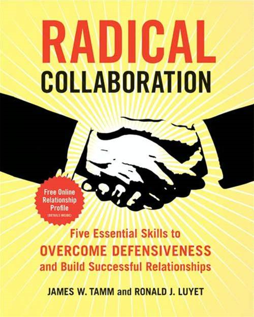 Radical Collaboration By: James W. Tamm,Ronald J. Luyet