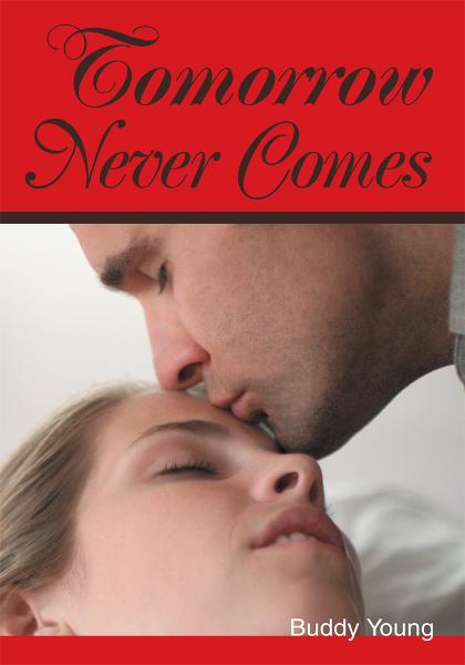 Tomorrow Never Comes By: Buddy Young