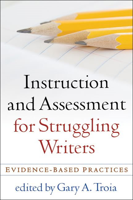 Instruction and Assessment for Struggling Writers