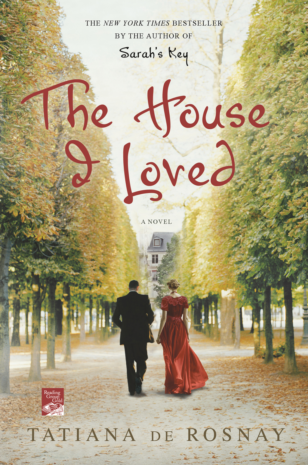 The House I Loved By: Tatiana de Rosnay