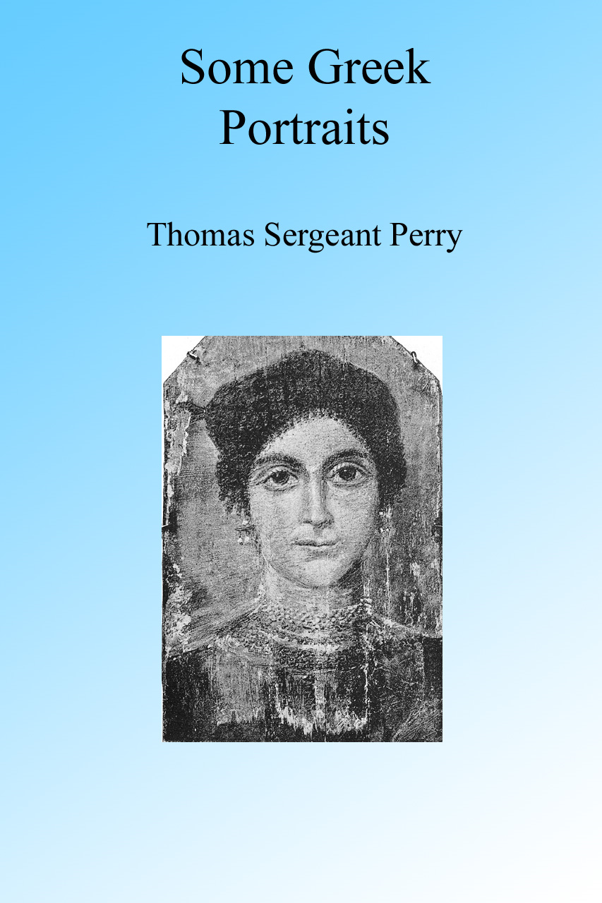 Some Greek Portraits, Illustrated By: Thomas Sergeant Perry