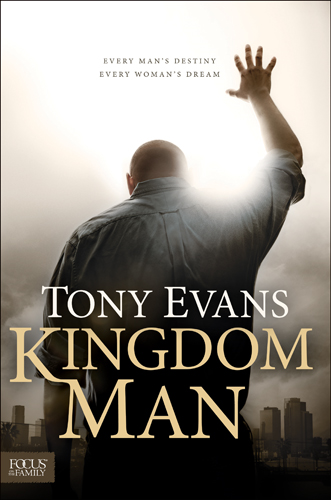 Kingdom Man By: Tony Evans