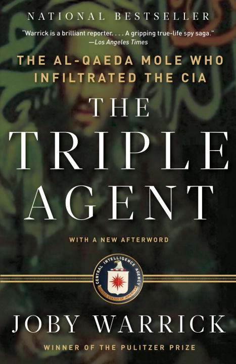 The Triple Agent By: Joby Warrick