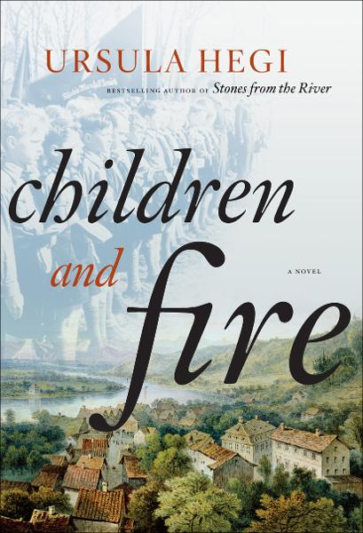 Children and Fire By: Ursula Hegi