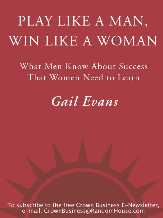 Play Like a Man, Win Like a Woman By: Gail Evans
