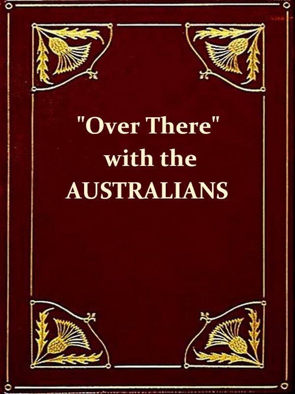 'Over There' with the Australians [Illustrated]