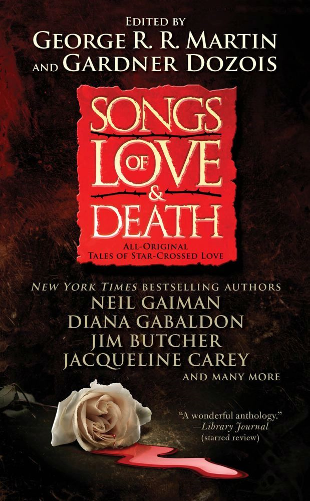 Songs of Love and Death By: Gardner Dozois,George R. R. Martin