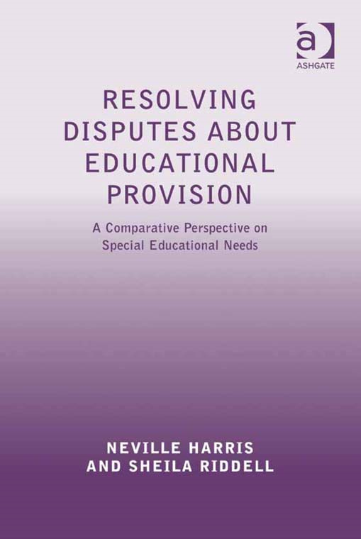 Resolving Disputes about Educational Provision By: Neville Harris and Sheila Riddell