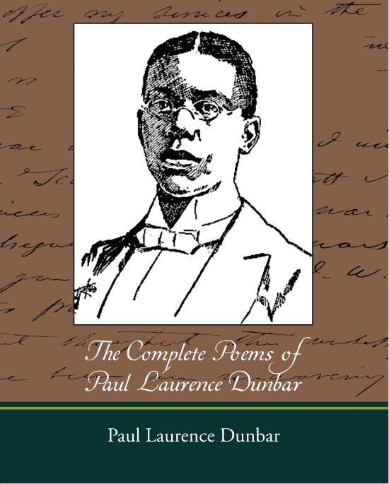 a biography and life work of paul lawrence dunbar an african american poet Join us as we explore the life and works of paul laurence dunbar paul dunbar biography paul laurence dunbar was the first african american poet to.