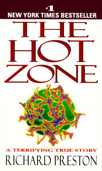 The Hot Zone By: Richard Preston