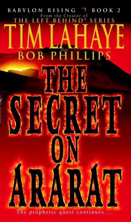 Babylon Rising: The Secret on Ararat By: Bob Phillips,Tim LaHaye