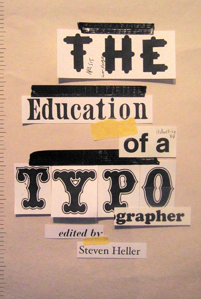 The Education of a Typographer By: Steven Heller