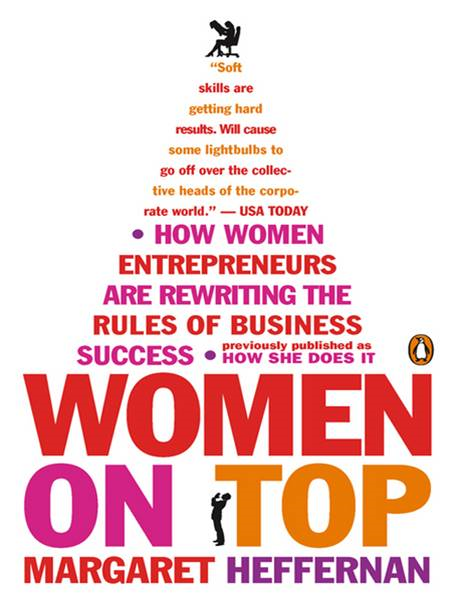 Women on Top By: Margaret Heffernan
