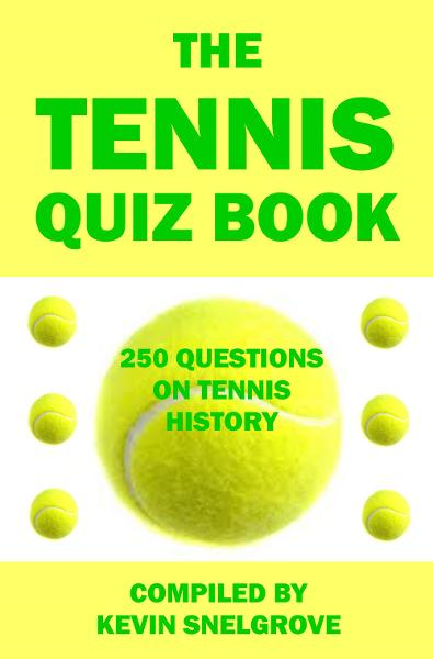 The Tennis Quiz Book By: Kevin Snelgrove