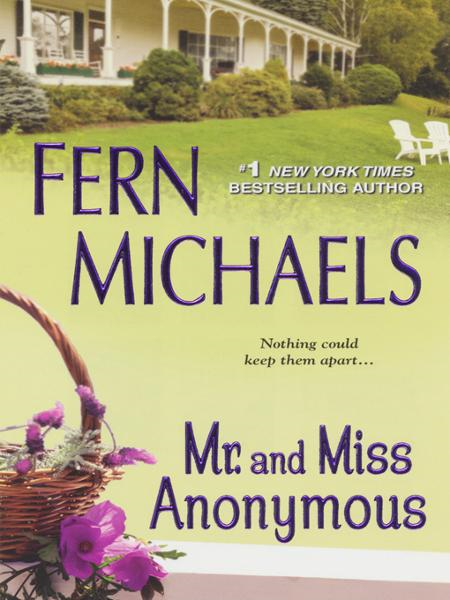 Mr. and Miss Anonymous         By: Fern Michaels