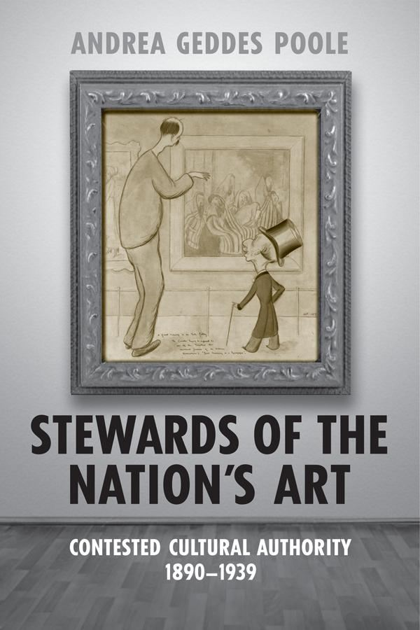 Stewards of the Nation's Art By: Andrea Geddes Poole