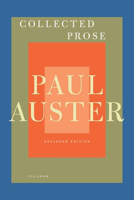 Collected Prose By: Paul Auster