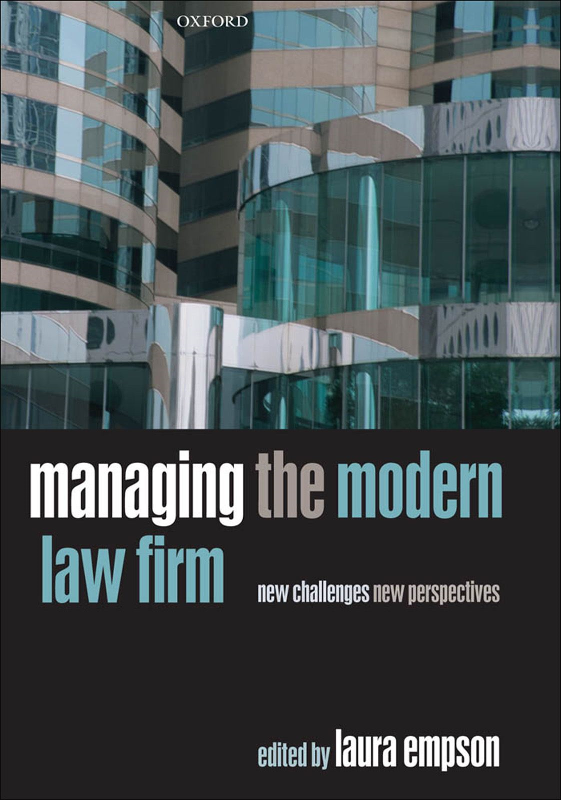 Managing the Modern Law Firm : New Challenges New Perspectives