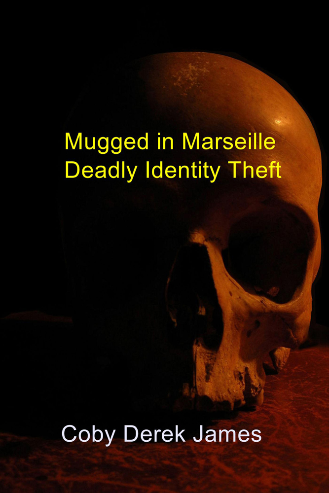 Mugged in Marseille Deadly Identity Theft