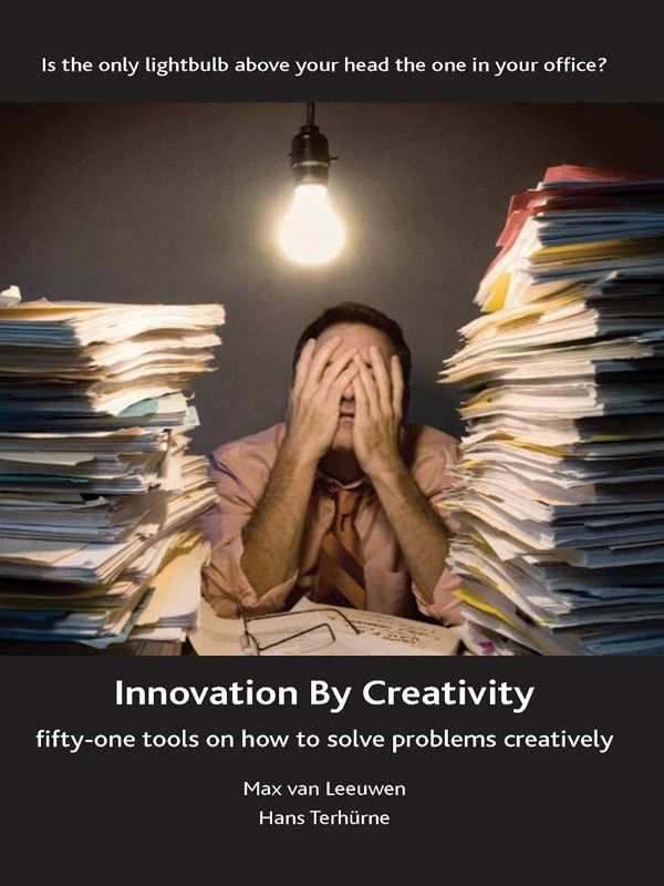 Innovation by Creativity: Fifty-One Tools on How to Solve Problems Creatively