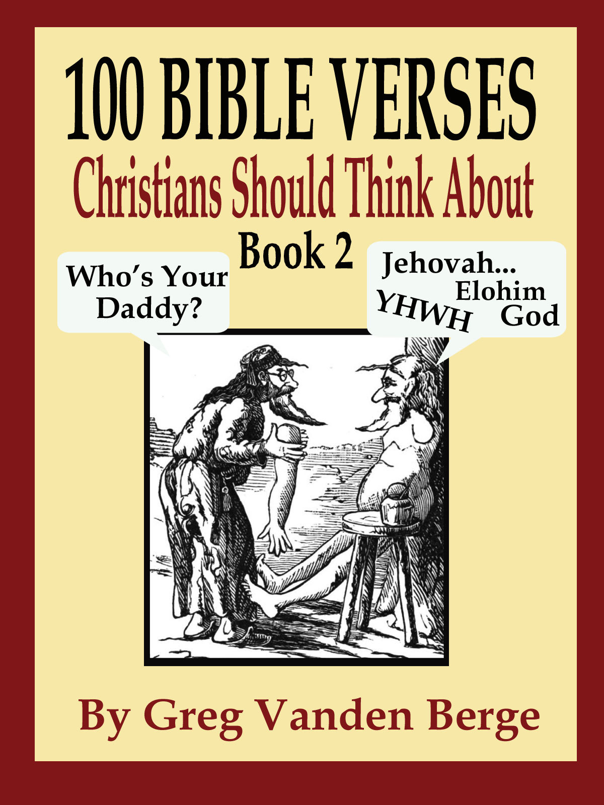 100 Bible Verses Christians Should Think About By: Greg Vanden Berge