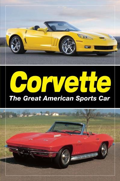 Corvette:  The Great American Sports Car: The Great American Sports Car