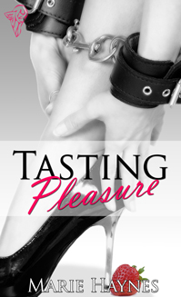 Tasting Pleasure By: Marie Haynes