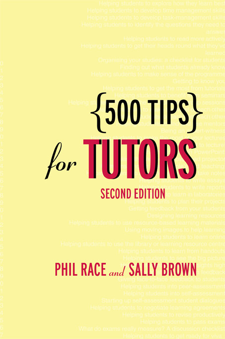 500 Tips for Tutors By: Phil Race,Sally Brown