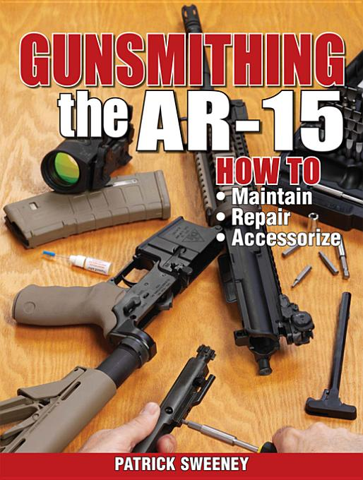 Gunsmithing - The AR-15