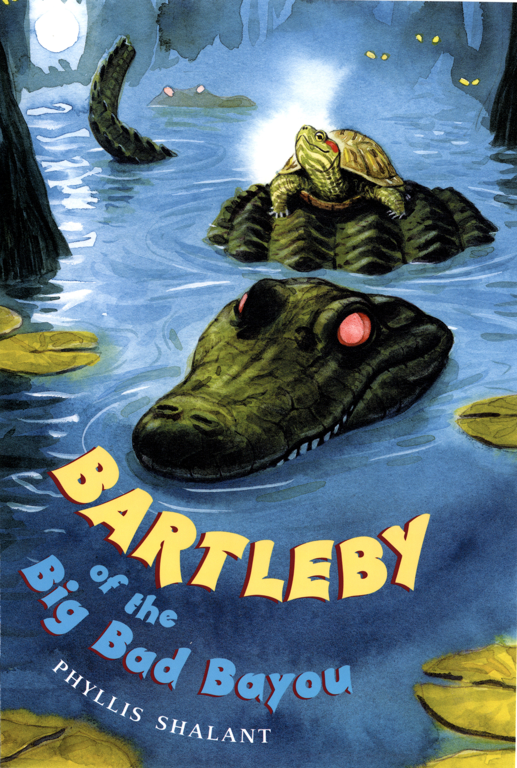 Bartleby of the Big Bad Bayou By: Phyllis Shalant