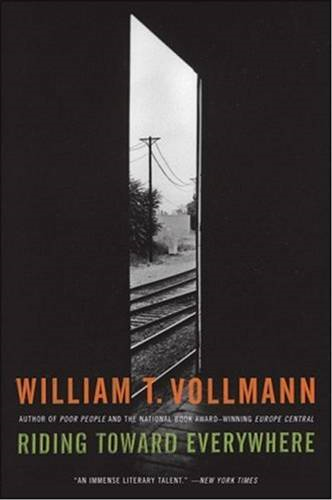 Riding Toward Everywhere By: William T. Vollmann