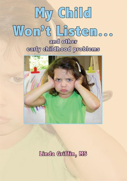My Child Won't Listen...and other early childhood problems