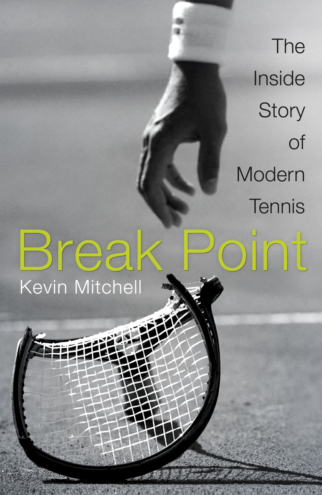 Break Point The Inside Story of Modern Tennis