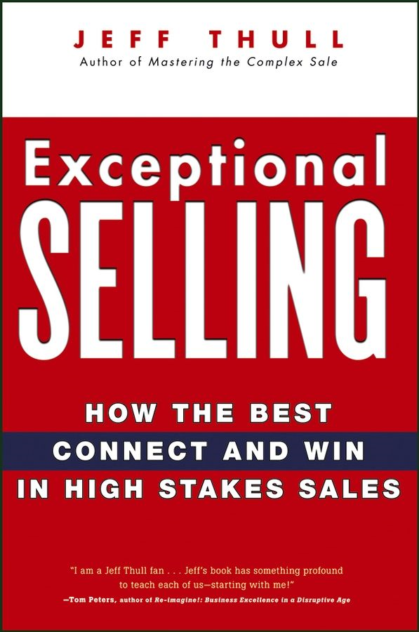 Exceptional Selling By: Jeff Thull