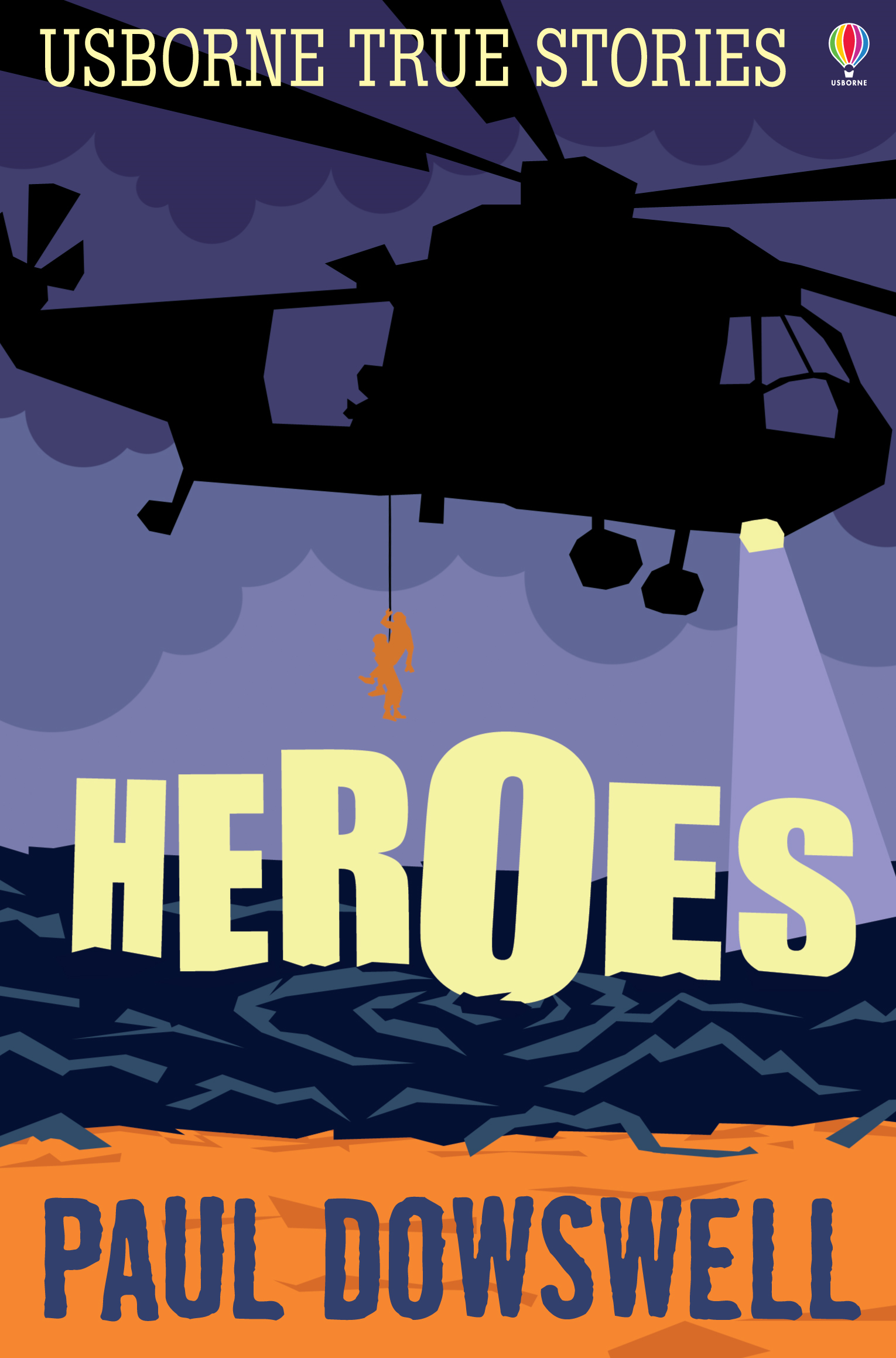 True Stories of Heroes: Usborne True Stories