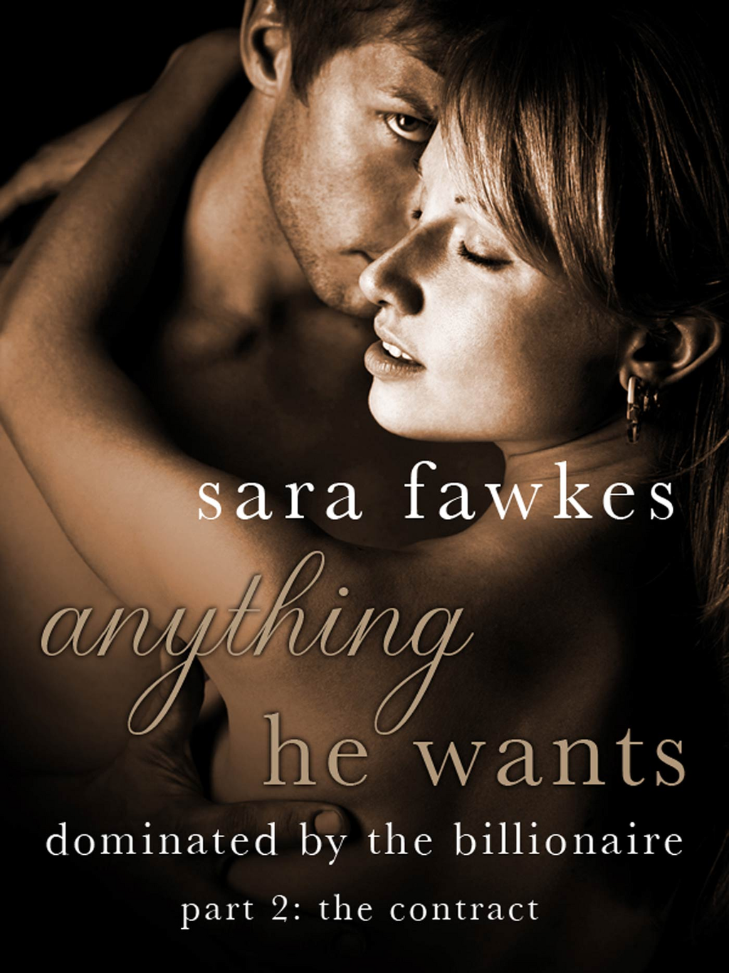 Anything He Wants: The Contract (#2) By: Sara Fawkes