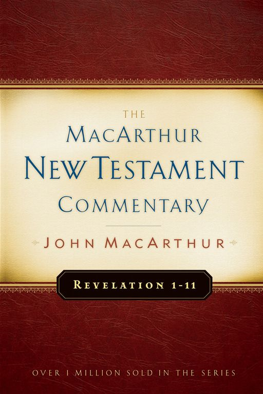 Revelation 1-11 MacArthur New Testament Commentary By: John F MacArthur