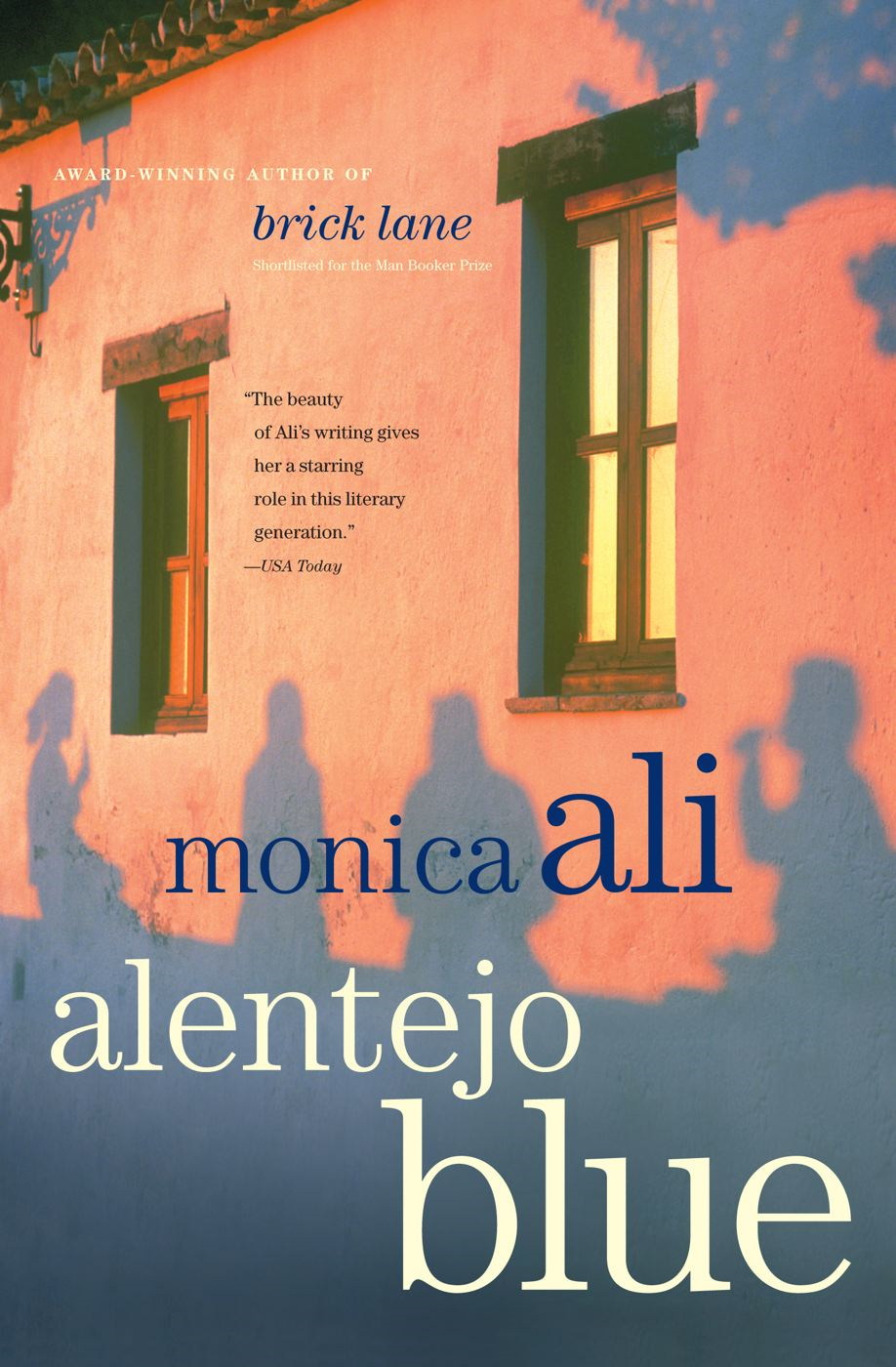Alentejo Blue By: Monica Ali