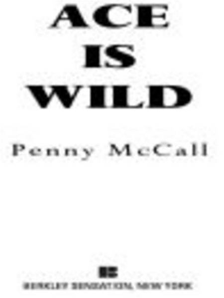 Ace Is Wild By: Penny McCall