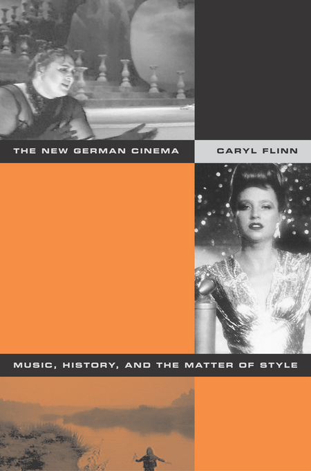 The New German Cinema: Music, History, and the Matter of Style By: Flinn, Caryl