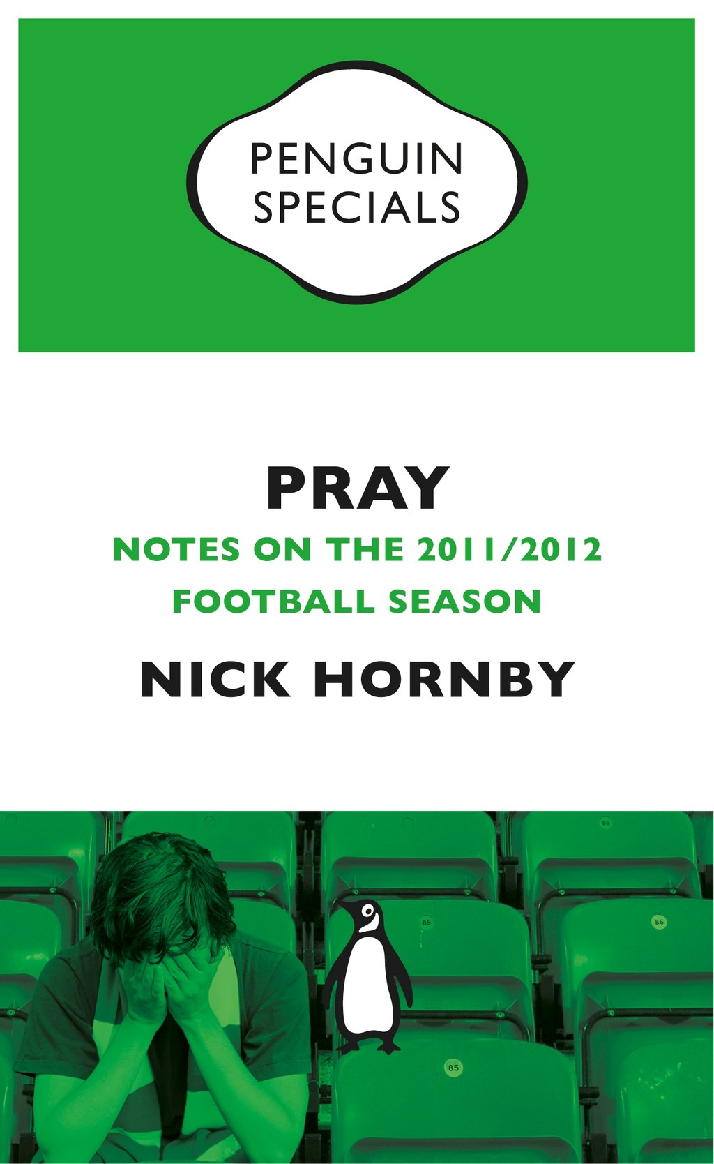 Pray (Penguin Specials) Notes on the 2011/2012 Football Season
