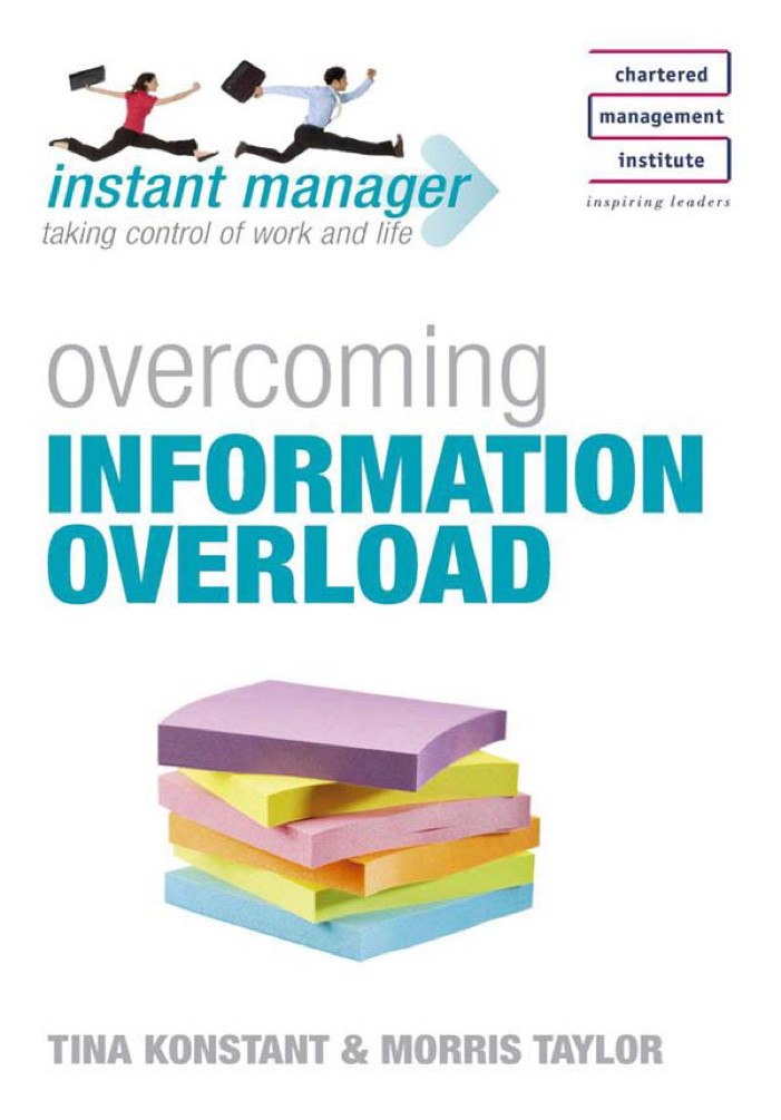 Overcoming Information Overload By: Tina Konstant