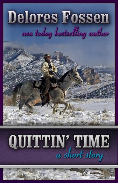 Quittin' Time: A Short Story By: Delores Fossen